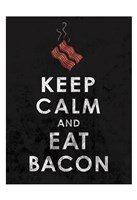 "Keep Calm and Eat Bacon by Jace Grey - 13"" x 19"", FulcrumGallery.com brand"