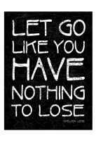 """Let Go by Jace Grey - 13"""" x 19"""""""