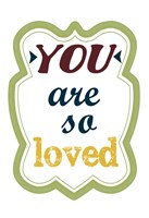 You Are So Loved Framed Print