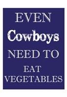 Cowboys Must Eat Framed Print