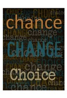 Chance Change Choice Fine Art Print