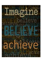 Imagine Believe Achieve Fine Art Print