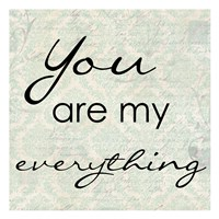 """You Are My Everything by Taylor Greene - 13"""" x 13"""""""