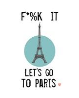 Let's Go to Paris Framed Print