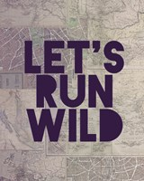 Let's Run Wild by Leah Flores - various sizes