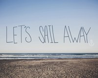 Let's Sail Away by Leah Flores - various sizes