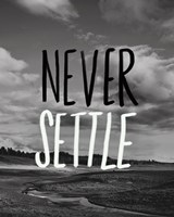 Never Settle Fine Art Print