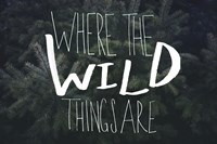 Where the Wild Things Are by Leah Flores - various sizes
