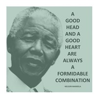 A Good Head and A Good Heart - Nelson Mandela Quote Fine Art Print