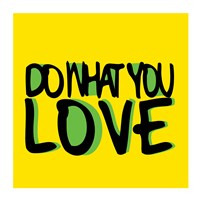 Do What You Love Fine Art Print