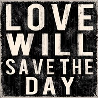 Love Will Save The Day Fine Art Print