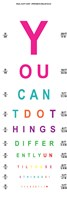 You Can't Do Things Differently  - Eye Chart 2 by Louise Carey - various sizes