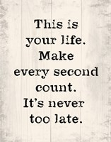 Make Every Second Count by Louise Carey - various sizes