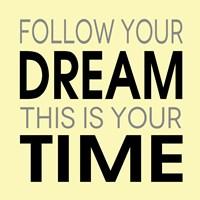 Follow Your Dream 3 Framed Print