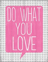 Do What You Love 1 Fine Art Print