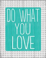 Do What You Love 2 Fine Art Print