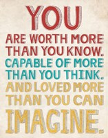 You are Worth More by Louise Carey - various sizes