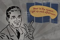 Beer Is The Reason Fine Art Print