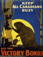 Keep All Canadians Busy, 1918 Victory Bonds Fine Art Print