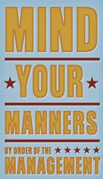 Mind Your Manners Framed Print