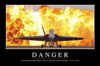 Danger: Inspirational Quote and Motivational Poster - various sizes