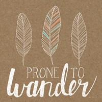 Prone to Wander Fine Art Print