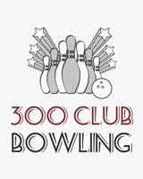 300 Club Bowling by Sports Mania - various sizes