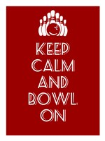 Keep Calm and Bowl On Fine Art Print