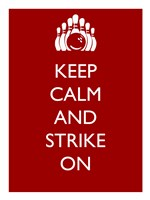 Keep Calm and Strike On Fine Art Print