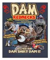 Dam Rednecks Framed Print