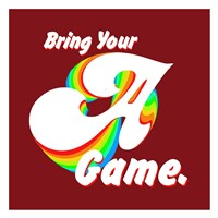 Bring Your A Game Fine Art Print