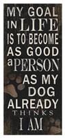 My Goal - Dog Fine Art Print