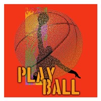 Play Ball Basketball Fine Art Print