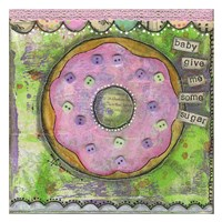 "Baby Give Me Some Sugar by Denise Braun - 26"" x 26"", FulcrumGallery.com brand"