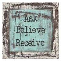 Ask Believe Receive Fine Art Print