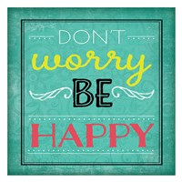 Don't Worry Be Happy Framed Print