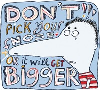 Dont Pick Your Nose by Carla Martell - various sizes - $32.99