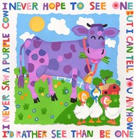 I Never Saw A Purple Cow Framed Print