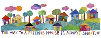 Friends House Fine Art Print