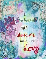 Embrace The Moment Fine Art Print