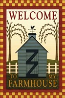 Welcome to my Farmhouse by Melanie Parker - various sizes