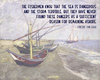 The Sea is Dangerous - Van Gogh quote Fine Art Print