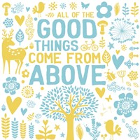 Good Things Fine Art Print