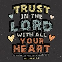 Trust in The Lord Fine Art Print
