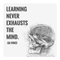Learning Never Exhausts the Mind -Da Vinci Quote Fine Art Print