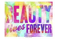 Beauty Lives Forever Fine Art Print