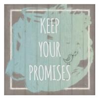 Keep Promisses Fine Art Print