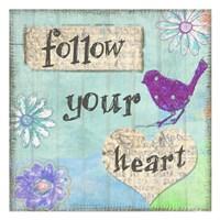 Follow Your Heart Fine Art Print