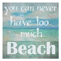 Too Much Beach Fine Art Print
