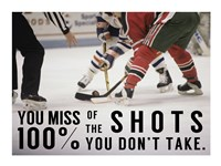 You Miss 100% of the Shots You Don't Take Framed Print